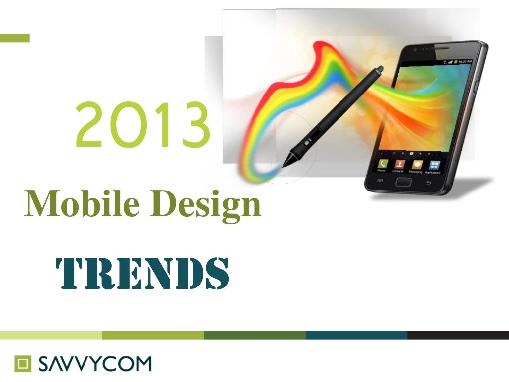 The Tendency of Mobile Designs in 2013