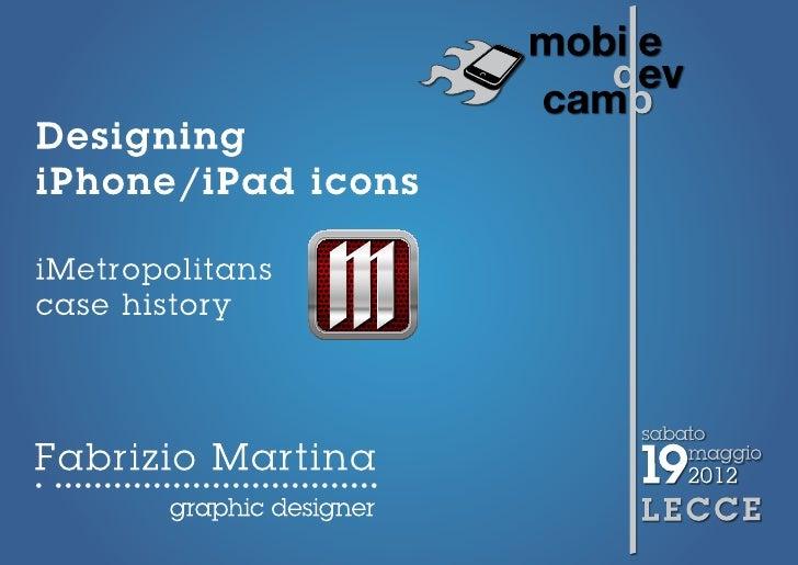 mobiledevcamp | lecce | 19 maggio 2012                                         Fabrizio Martina | graphic designer | studi...