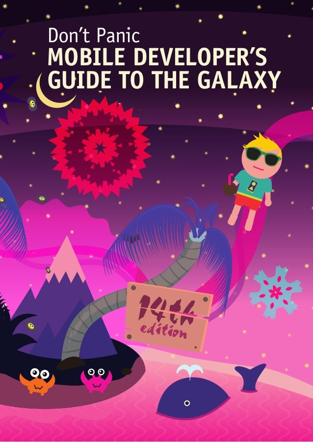 Don't Panic  MOBILE DEVELOPER'S GUIDE TO THE GALAXY  1d4ttonh e ii