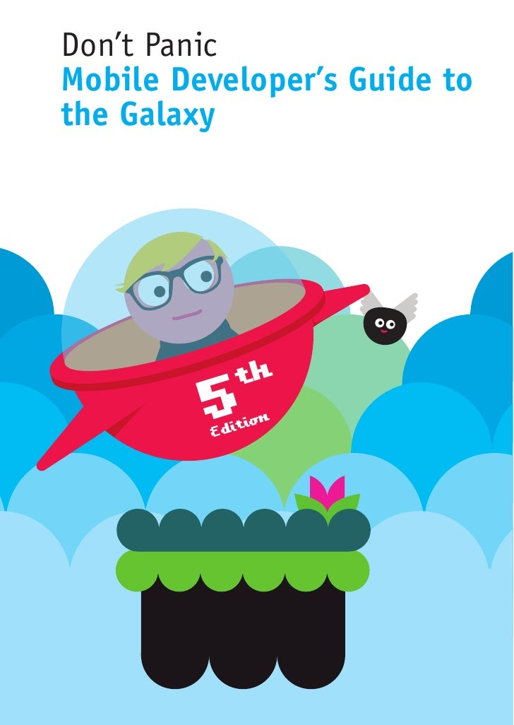 Don't Panic Mobile Developer's Guide to the Galaxy                    th          5  tio                 n          Edi