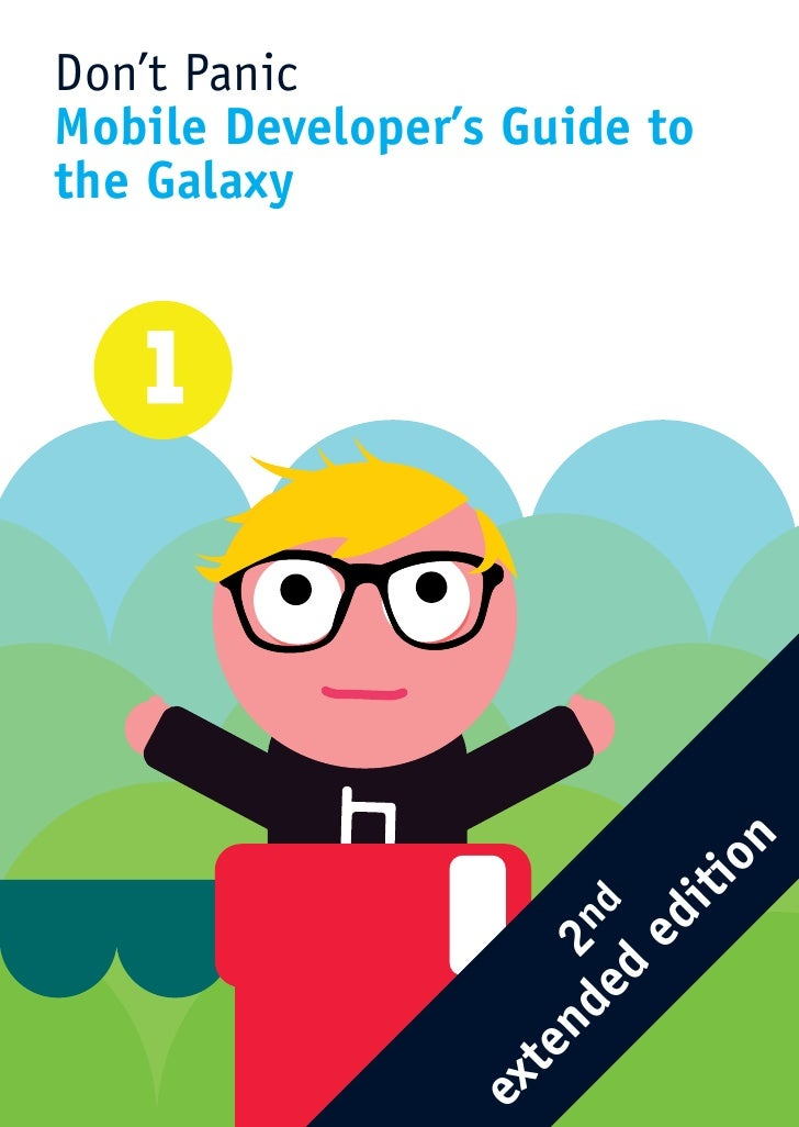 Don't Panic Mobile Developer's Guide to the Galaxy                                   n                               o    ...