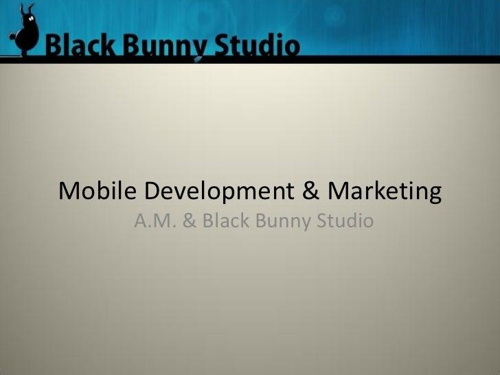 Mobile Development & Marketing     A.M. & Black Bunny Studio