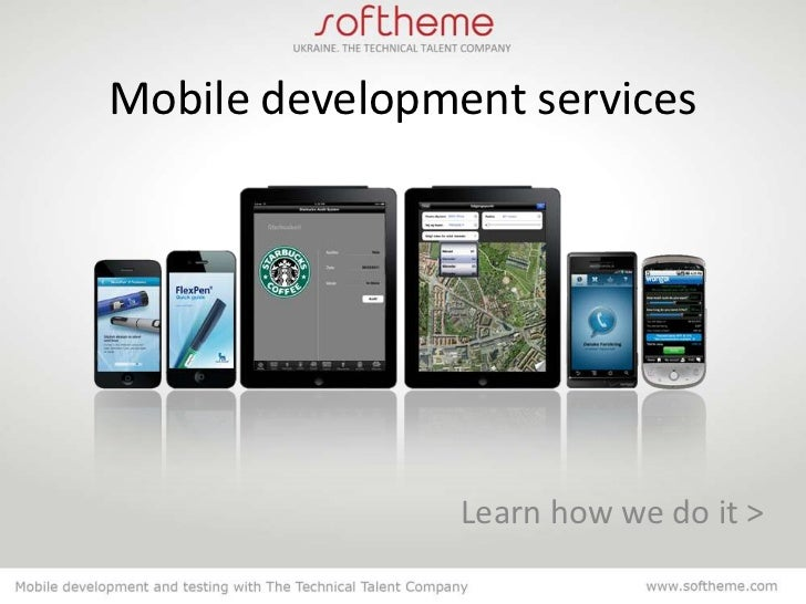 Mobile development services                Learn how we do it >