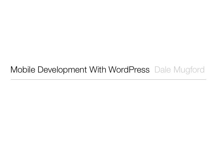 Mobile Development With WordPress Dale Mugford