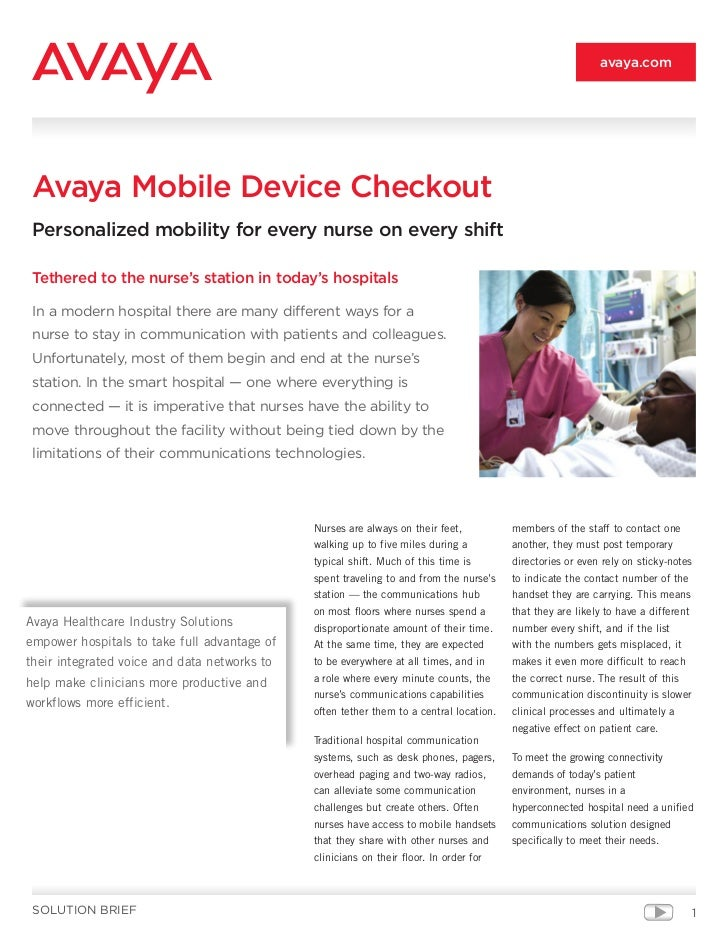 avaya.com Avaya Mobile Device Checkout Personalized mobility for every nurse on every shift Tethered to the nurse's statio...