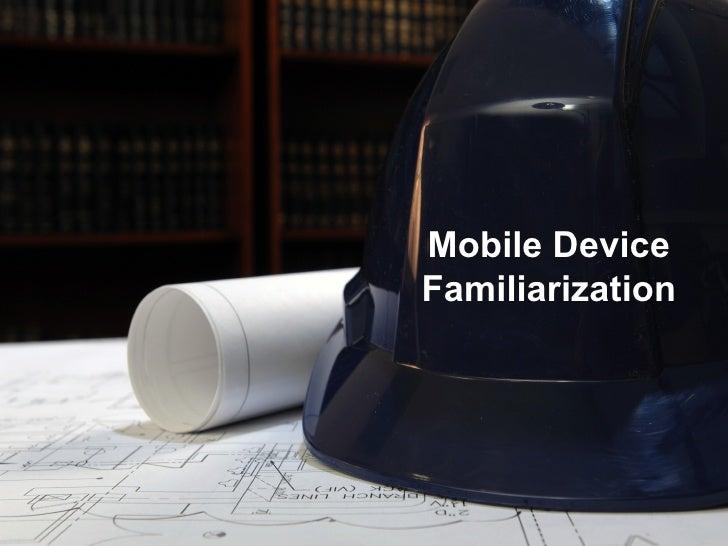 Mobile DeviceFamiliarization