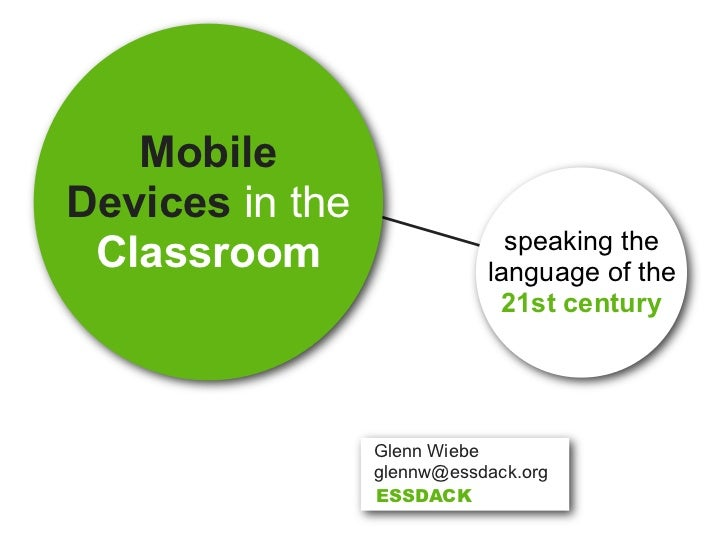 MobileDevices in the                              speaking the Classroom                  language of the                 ...