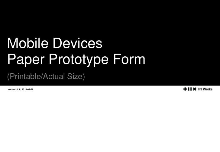 Mobile Devices <br />Paper Prototype Form <br />(Printable/Actual Size)<br />version 0.1   2011-04-29<br />