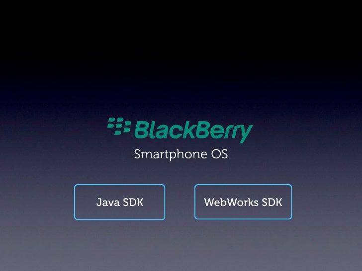 Eclipse + BB Java Plug-in                   BB Smartphone simulatorPhone dev. tools                   BB JDE              ...