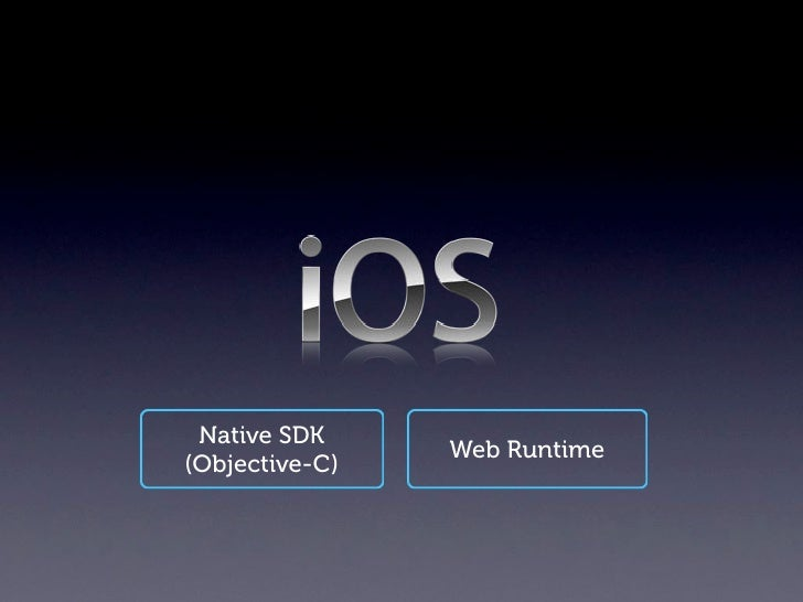iOS SDK + XcodePrereqs & Tools   iOS Dev. Program                  (to test on the devices & apps submission)             ...