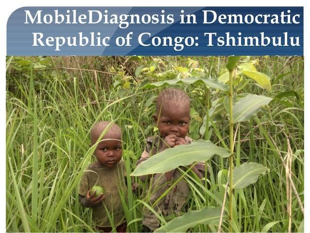 MobileDiagnosis in DemocraticRepublic of Congo: Tshimbulu   September-November 2012