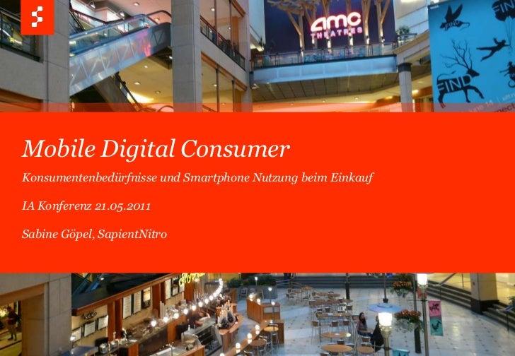 Mobile Digital Consumer<br />Konsumentenbedürfnisse und Smartphone Nutzung beim Einkauf<br />IA Konferenz 21.05.2011<br />...