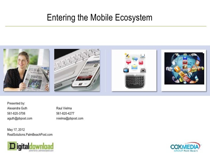 Entering the Mobile EcosystemPresented by:Alexandra Guth                    Raul Vielma561-820-3706                      5...