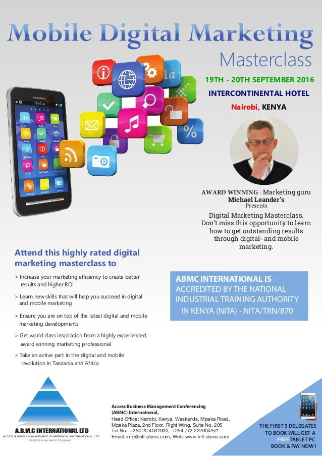 Masterclass 19TH - 20TH SEPTEMBER 2016 INTERCONTINENTAL HOTEL Nairobi, KENYA AWARD WINNING - Marketing guru Michael Leande...