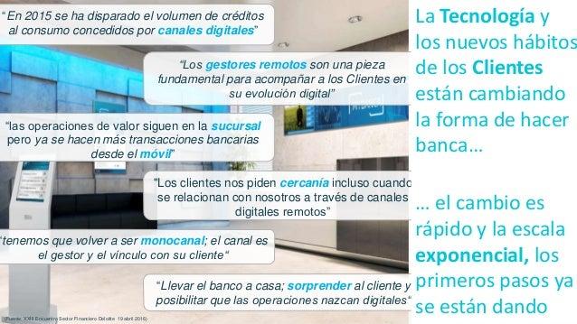 """""""Los gestores remotos son una pieza fundamental para acompañar a los Clientes en su evolución digital"""" """"Llevar el banco a ..."""