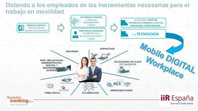 Dotando a los empleados de las herramientas necesarias para el trabajo en movilidad CAMBIA EL MODELO: HAY QUE SALIR A BUSC...