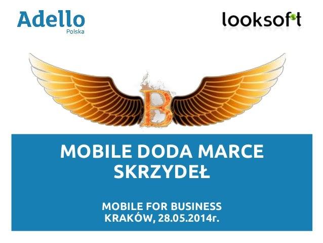 MOBILE DODA MARCE SKRZYDEŁ MOBILE FOR BUSINESS KRAKÓW, 28.05.2014r.