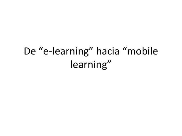 "De ""e-learning"" hacia ""mobile          learning"""