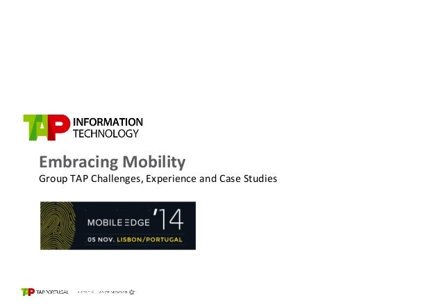 26-­‐01-­‐2012  Embracing  Mobility  Group  TAP  Challenges,  Experience  and  Case  Studies