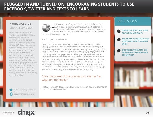 """  Plugged In and Turned On: Encouraging Students to Use Facebook, Twitter and Texts to Learn  David Hopkins  Learning Tec..."