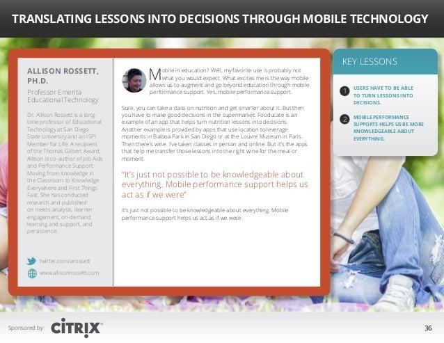 """ Translating Lessons into Decisions Through Mobile Technology  Allison Rossett, Ph.D. Professor Emerita Educational Techn..."