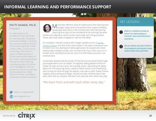 """ Informal Learning and Performance Support  Patti Shank, Ph.D. President  Dr. Patti Shank is the president of Learning Pe..."