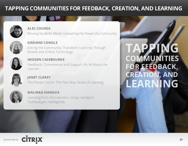 Tapping Communities for Feedback, Creation, and Learning Alec Couros Blowing Students' Minds: Unleashing the Power of a Co...