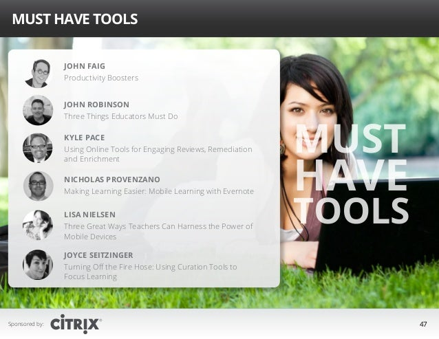 Must Have Tools John Faig Productivity Boosters John Robinson Three Things Educators Must Do Kyle Pace Using Online Tools ...