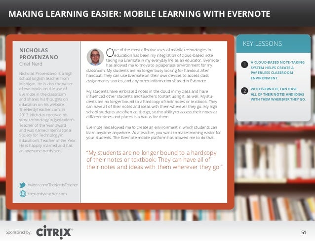 """ Making Learning Easier: Mobile Learning with Evernote  Nicholas Provenzano Chief Nerd  Nicholas Provenzano is a high sch..."