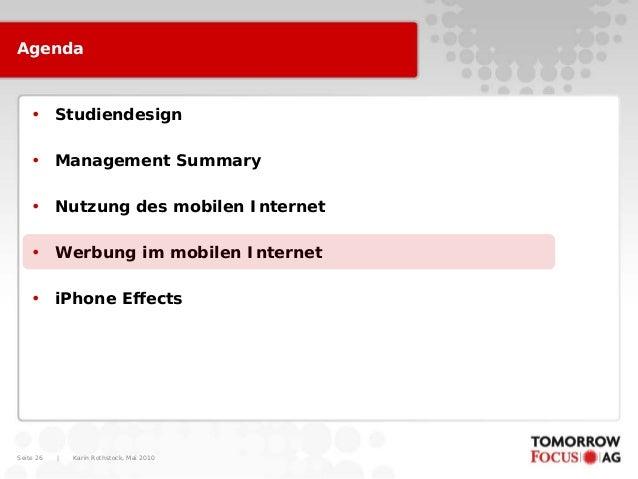 Karin Rothstock, Mai 2010 Seite 26 Agenda • Studiendesign • Management Summary • Nutzung des mobilen Internet • Werbung im...