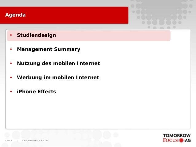 Karin Rothstock, Mai 2010 Seite 3 Agenda • Studiendesign • Management Summary • Nutzung des mobilen Internet • Werbung im ...