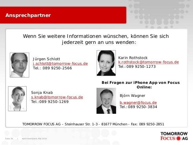 Karin Rothstock, Mai 2010 Seite 36 TOMORROW FOCUS AG – Steinhauser Str. 1-3 - 81677 München - Fax: 089 9250-2851 Wenn Sie ...
