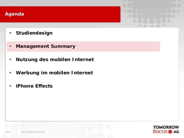 Karin Rothstock, Mai 2010 Seite 6 Agenda • Studiendesign • Management Summary • Nutzung des mobilen Internet • Werbung im ...