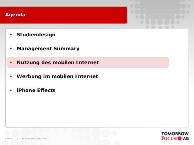 Karin Rothstock, Mai 2010 Seite 9 Agenda • Studiendesign • Management Summary • Nutzung des mobilen Internet • Werbung im ...