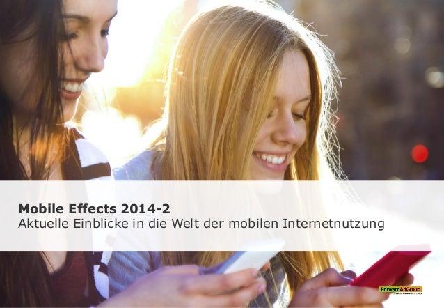 Mobile Effects 2014-2 Aktuelle Einblicke in die Welt der mobilen Internetnutzung