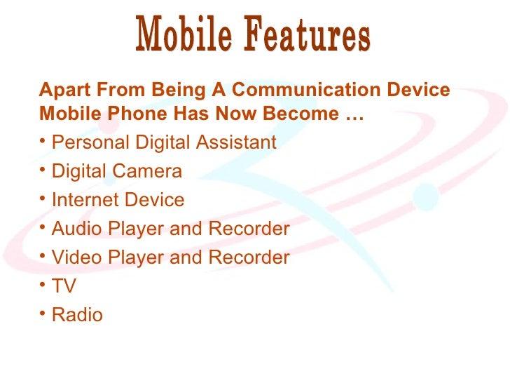 <ul><li>Apart From Being A Communication Device Mobile Phone Has Now Become … </li></ul><ul><li>Personal Digital Assistant...