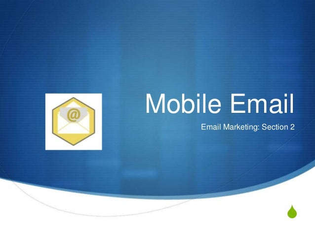 S Mobile Email Email Marketing: Section 2