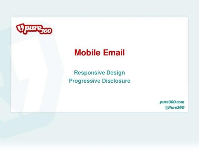 Mobile EmailResponsive DesignProgressive Disclosure
