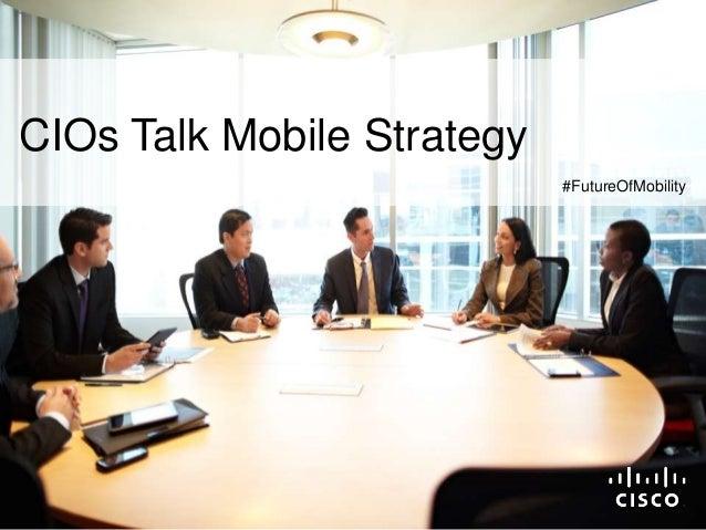 #FutureOfMobility CIOs Talk Mobile Strategy