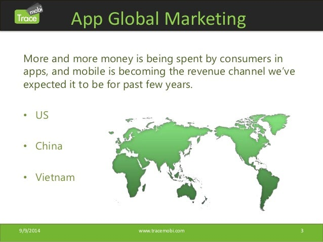 App Global Marketing  More and more money is being spent by consumers in  apps, and mobile is becoming the revenue channel...