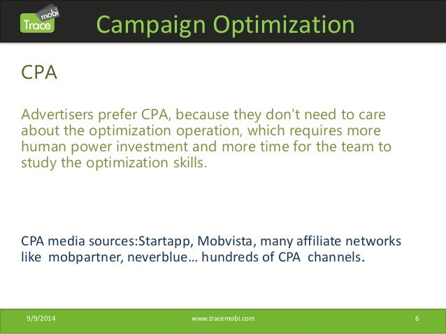 Campaign Optimization  CPA  Advertisers prefer CPA, because they don't need to care  about the optimization operation, whi...