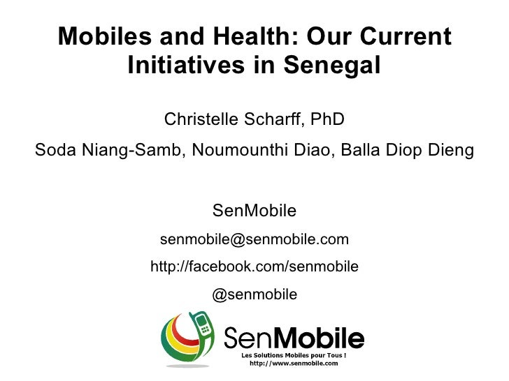 Mobiles and Health: Our Current       Initiatives in Senegal              Christelle Scharff, PhDSoda Niang-Samb, Noumount...