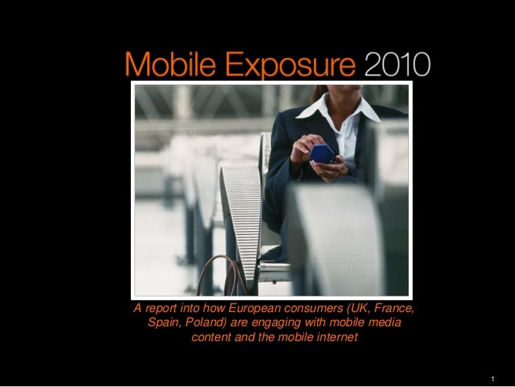 A report into how European consumers (UK, France,   Spain, Poland) are engaging with mobile media            content and t...