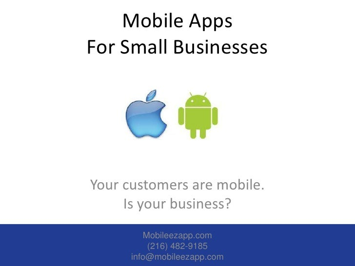 Mobile AppsFor Small BusinessesYour customers are mobile.     Is your business?         Mobileezapp.com          (216) 482...