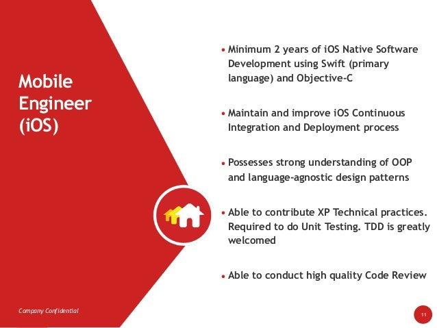 Company Confidential Mobile Engineer (iOS) 11 • Minimum 2 years of iOS Native Software Development using Swift (primary l...