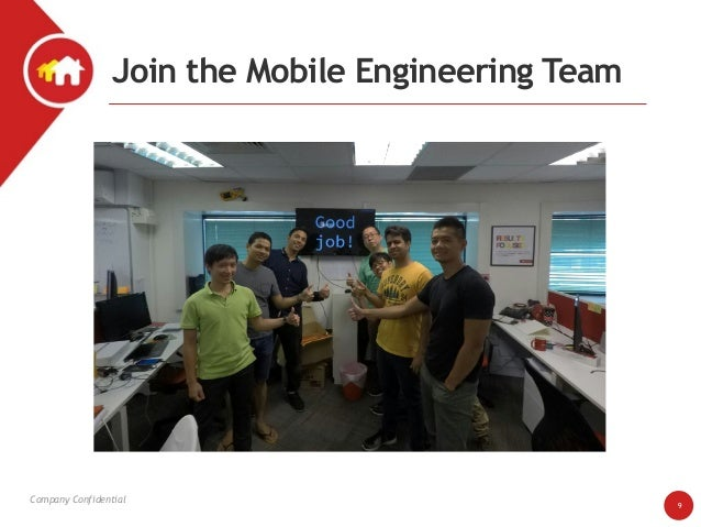 Company Confidential Join the Mobile Engineering Team 9