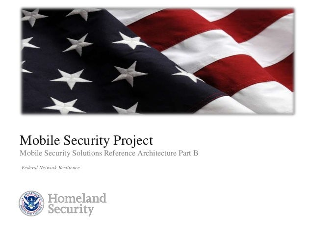 Presenter's Name June 17, 2003 Mobile Security Project Mobile Security Solutions Reference Architecture Part B Federal Net...