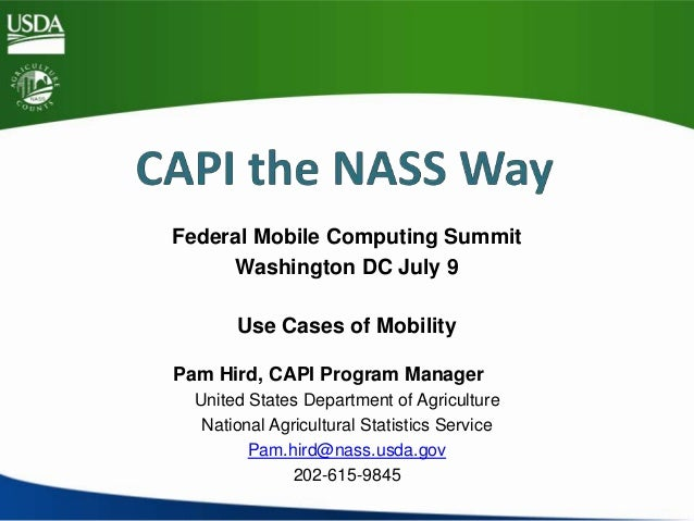 Federal Mobile Computing Summit Washington DC July 9 Use Cases of Mobility Pam Hird, CAPI Program Manager United States De...