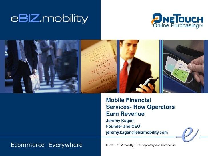 eBIZ.mobility                            Mobile Financial                        Services- How Operators                  ...
