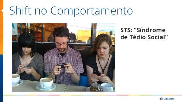 """Shift no Comportamento  STS: """"Síndrome  de Tédio Social"""""""